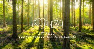 Evento Essenza - Retreat Trasformativo e Alchemico